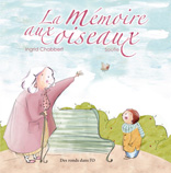 La mémoire aux oiseaux de Ingrid Chabbert et Soufie (23 août 2012) - Couverture