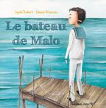 Le bateau de Malo de Ingrid Chabbert et Fabiana Attanasio (parution 19 avr. 2012) - Présentation détaillée