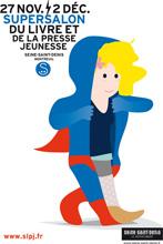 Salon du livre et de la presse jeunesse de Montreuil - 27, 28, 29 et 30 novembre, 1er et 2 décembre 2013 (+ d'infos sur le site du salon)