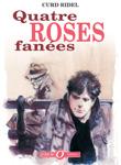 Quatre roses fanées - Des ronds dans l'O, Roman Jeunesse (nov. 2005)