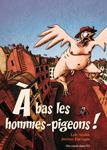 A bas les hommes-pigeons ! - Des ronds dans l'O, BD Ados/Adultes (juin 2010)