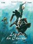 Les Ors du Caucase, une aventure de Ivan Zourine - Des ronds dans l'O, BD Aventure (déc. 2006)