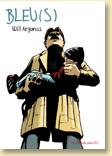 Bleu(s) de Will Argunas (fév. 2012) - Voir la présentation détaillée