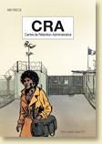 CRA Centre de Rétention Administrative de Jean-Benoît Meybeck / coll. Récits, Documents (ados / adultes) - Voir la présentation