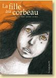 La fille au corbeau de Nicolas Trève et Jérôme Lecomte / Hors collection - Voir la présentation