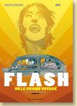 Flash ou le grand voyage, la BD de Thomas Kotlarek et Jef d'après le roman de Charles Duchaussois (Fayard) - Voir la présentation