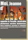 Moi, Jeanne d'Arc de Valérie Mangin et Jeanne Puchol (mai 2012) - Voir la présentation détaillée