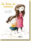 Le livre de maman d'Ingrid Chabbert et Cécile Bondon / Jeunesse - Voir la présentation