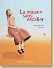 La maison sans escalier de Juliette Parachini-Deny et Thierry Manes / Jeunesse - Voir la présentation
