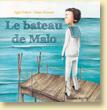 Le bateau de Malo d'Ingrid Chabbert et Fabiana Attanasio - Voir la présentation détaillée (Des ronds dans l'O, avr. 2012)
