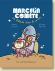 Marcelin Comète se balade dans le cosmos / Jeunesse - Voir la présentation