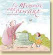 La mémoire aux oiseaux d'Ingrid Chabbert et Soufie - Voir la présentation détaillée (en librairie le 23 août 2012)
