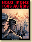 Nous irons tous au bois de Alexis Sentenac, Alain Austini et Gilles Le Coz / Polar - Voir la présentation