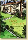 Un air de paradis d'Arnaud Quéré (novembre 2007) - Voir la présentation détaillée