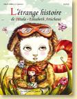 L'étrange histoire de Pétula-Élisabeth Artichaut par Amélie Billon-Le Guennec et Kabuki / Jeunesse - Voir la présentation