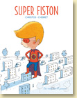 + d'infos sur Super Fiston, album illustré à partir de 5 ans
