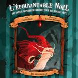 L'Epouvantable Noel du vieux Monsieur tout de rouge vêtu de Ludovic Huart et Alexandre Bourdier - Jeunesse (novembre 2011)