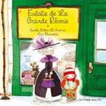 Eulalie de la Grande Rêverie d'Amélie Billon-Le Guennec et Line Parmentier- Voir la présentation