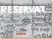 NOVEMBRE 2014 - Fond d'écran n°1 : Berlin, la ville divisée de Susanne Buddenberg et Thomas Henseler / Histoire
