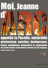 + d'infos sur Moi, Jeanne d'Arc de Valérie Mangin et Jeanne Puchol (éd. Des ronds dans l'O, mai 2012)