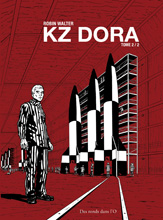 KZ Dora, tome 2 de Robin Walter (Des ronds dans l'O, janv. 2012) - Voir la présentation détaillée