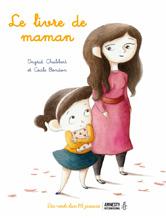 Le livre de maman d'Ingrid Chabbert et Cécile Bondon - Voir la présentation