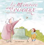 La mémoire aux oiseaux d'Ingrid Chabbert et Soufie (23 août 2012) - Couverture