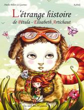 L'étrange histoire de Pétula-Élisabeth Artichaut d'Amélie Billon-Le Guennec et Kabuki- Voir la présentation