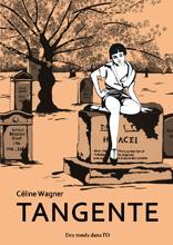 Tangente de Céline Wagner (Des ronds dans l'O, sept. 2012) - Voir la présentation détaillée